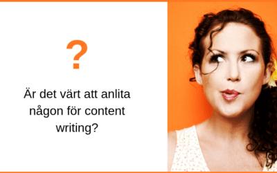 Är det värt att anlita någon för content writing?